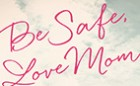 Be Safe Love Mom book